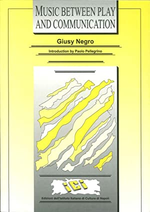 Music between. Play and communication.: Negro, Giusy