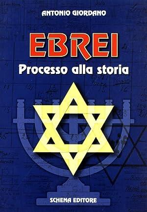 Ebrei. Processo alla storia.: Giordano, Antonio