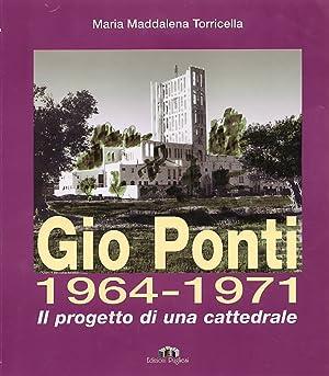 Gio Ponti. 1964-1971. Progetto e costruzione di una cattedrale. La Gran Madre di Dio a Taranto.: ...