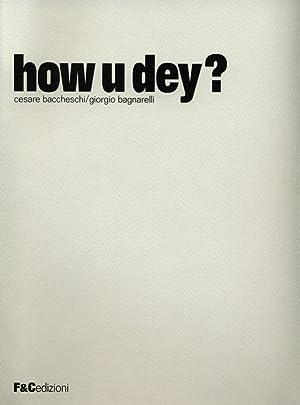 How U Dey?: Baccheschi, Cesare Bagnarelli, Giorgio