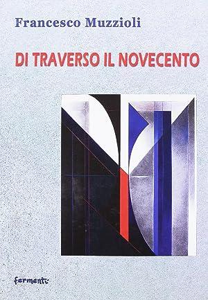Di traverso il Novecento.: Muzzioli Francesco