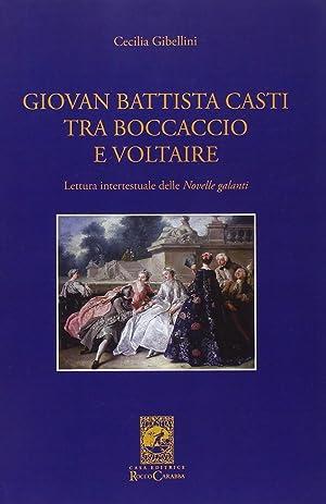 Giovan Battista Casti fra Boccaccio e Voltaire.: Gibellini Cecilia