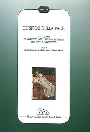 Le Sfide della Pace. Istituzioni, Movimenti Intellettuali e Politici tra Otto e Novecento.: ...