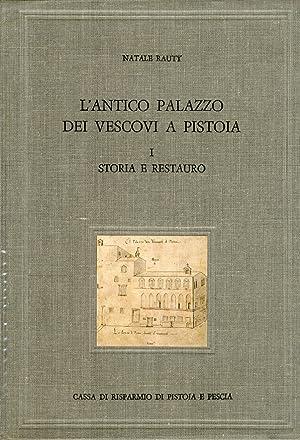 L'Antico Palazzo dei Vescovi a Pistoia. I.: Rauty, Natale