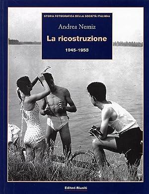 Storia fotografica della società italiana. III. L'Italia repubblicana, 1945-1980. Dalla...