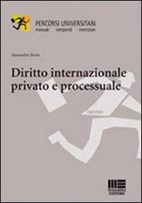 Diritto internazionale privato e processuale.: Bruni, Alessandro
