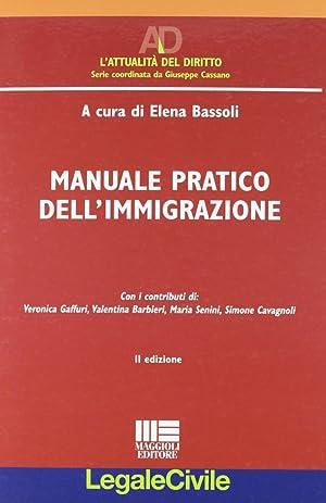Manuale pratico dell'immigrazione.: Bassoli, Elena