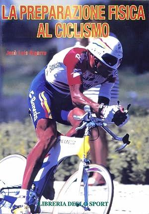 La Preparazione Fisica al Ciclismo.: Algarra, José Luis