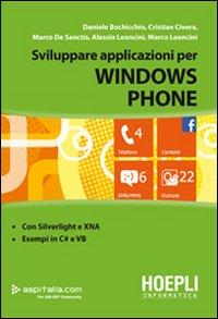 Sviluppare applicazioni con Windows Phone.: Bochicchio, Daniele