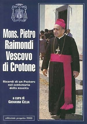 Mons. Pietro Raimondi vescovo di Cassano. Ricordi di un pastore nel centenario della nascita.