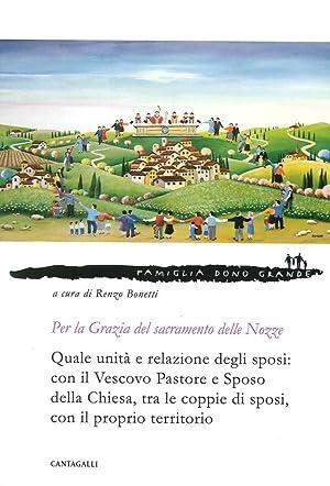La Grazia del Sacramento delle Nozze. Quale Unità e Relazione degli Sposi: con il Vescovo ...