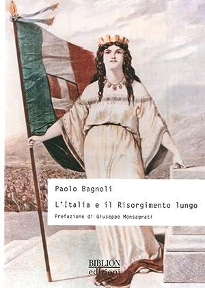 L'Italia e il Risorgimento Lungo.: Bagnoli, Paolo