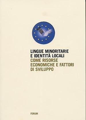 Lingue minoritarie e identità locali come risorse economiche e fattori di sviluppo.