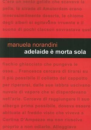 Adelaide è Morta Sola.: Norandini Manuela