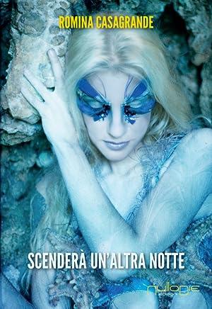 Scenderà un'altra notte.: Casagrande Romina