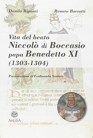 Vita del beato Niccolò di Boccasio, papa Benedetto XI. Biografia di un umile uomo di pace.: ...