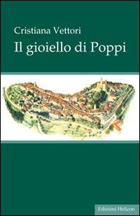 Il gioiello di Poppi.: Vettori, Cristiana