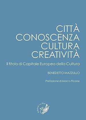 Città, Conoscenza, Cultura, Creatività. Il Titolo di Capitale Europea delle Cultura.:...