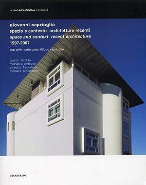 Giovanni Caprioglio. Spazio e contesto. Architetture recenti. Space and context. Recent ...