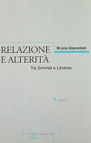 Relazione e alterità. Tra Simmel e Lévinas.: Giacomini, Bruna