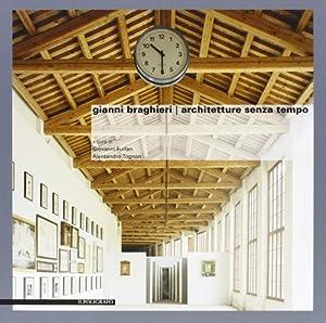 Gianni Braghieri. Architetture senza tempo.