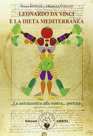Leonardo Da Vinci e la Dieta Mediterranea. La Nutraceutica alla Nostra Portata.: Biffani Marco ...