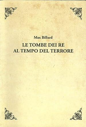 Le Tombe dei Re al Tempo del Terrore.: Billard, Max