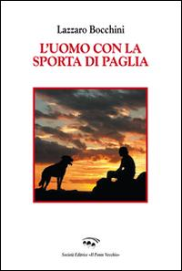 L'uomo con la sporta di paglia.: Bocchini, Lazzaro