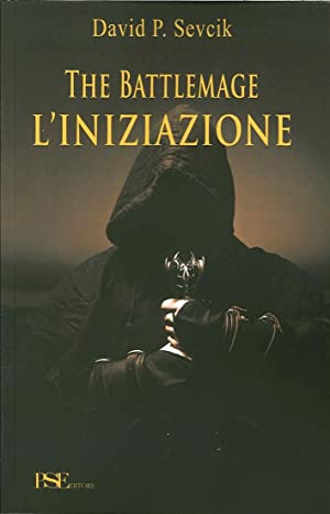 The Battlemage. L'Iniziazione.: Sevcik, David P