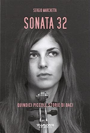 Sonata 32. Quindici piccole storie di baci.: Marchetta, Sergio