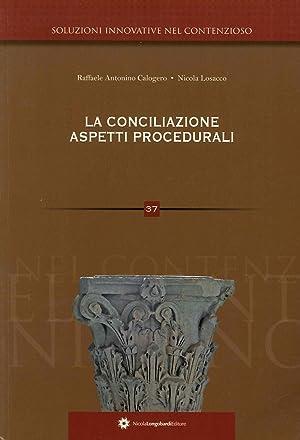 Soluzioni innovative nel contenzioso. 37. La conciliazione. Aspetti procedurali. 37.: Calogero, ...
