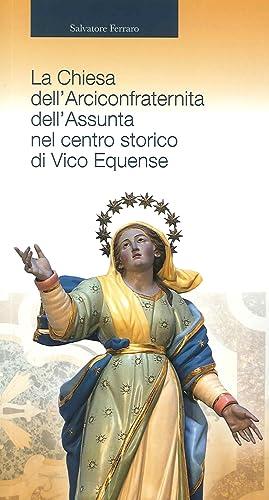 La chiesa dell'Arciconfraternita dell'Assunta nel centro storico di Vico Equense.: ...