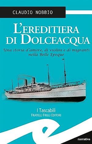 L'ereditiera di Dolceacqua.: Nobbio Claudio