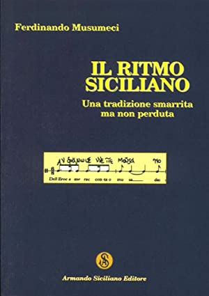 Il ritmo Siciliano. Una tradizione smarrita ma non perduta.: Musumeci, Ferdinando