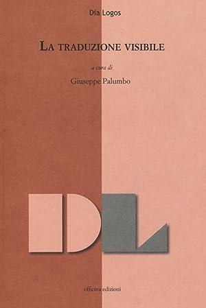 La traduzione visibile.: Palumbo Giuseppe