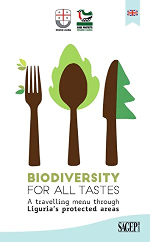 Biodiversity for all tastes. A travelling menu through Liguria's protected areas.