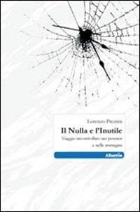 Il nulla e l'inutile.: Prestini, Lorenzo