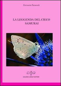 La leggenda del cieco samurai.: Parazzoli, Ferruccio