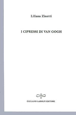 I cipressi di Van Gogh.: Zinetti, Liliana