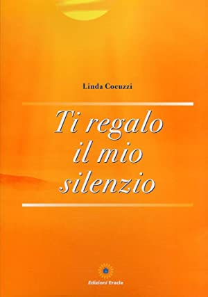 Ti regalo il mio silenzio.: Cocuzzi, Linda