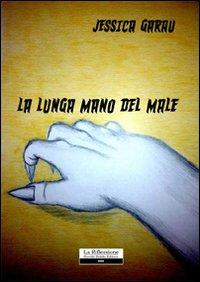 La lunga mano del male.: Garau, Jessica