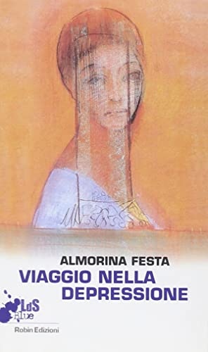 Viaggio nella depressione.: Festa, Almorina