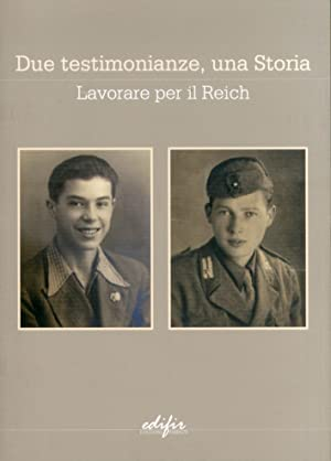 Due testimonianze, una storia. Lavorare per il Reich.: EDIFIR