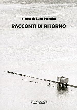 Racconti di ritorno.: Pieralisi, Luca