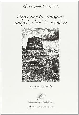 Ogni sardo emigrato sogna l'ora di rientrare. Testo sardo e italiano.: Campus, Giuseppe