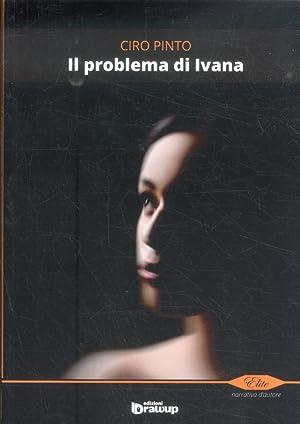 Il problema di Ivana.: Pinto, Ciro