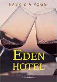 Eden Hotel.: Poggi, Fabrizia