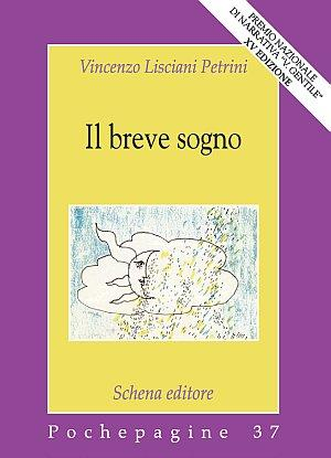 Il breve sogno.: Lisciani Petrini, Vincenzo