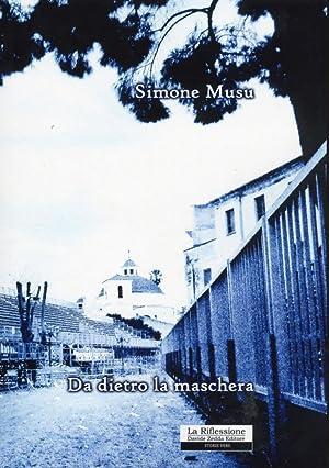 Da dietro la maschera.: Musu, Simone