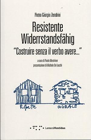 ResistenteWiderstandsfähig. Costruire senza il verbo avere.: Zendrini, P Giorgio